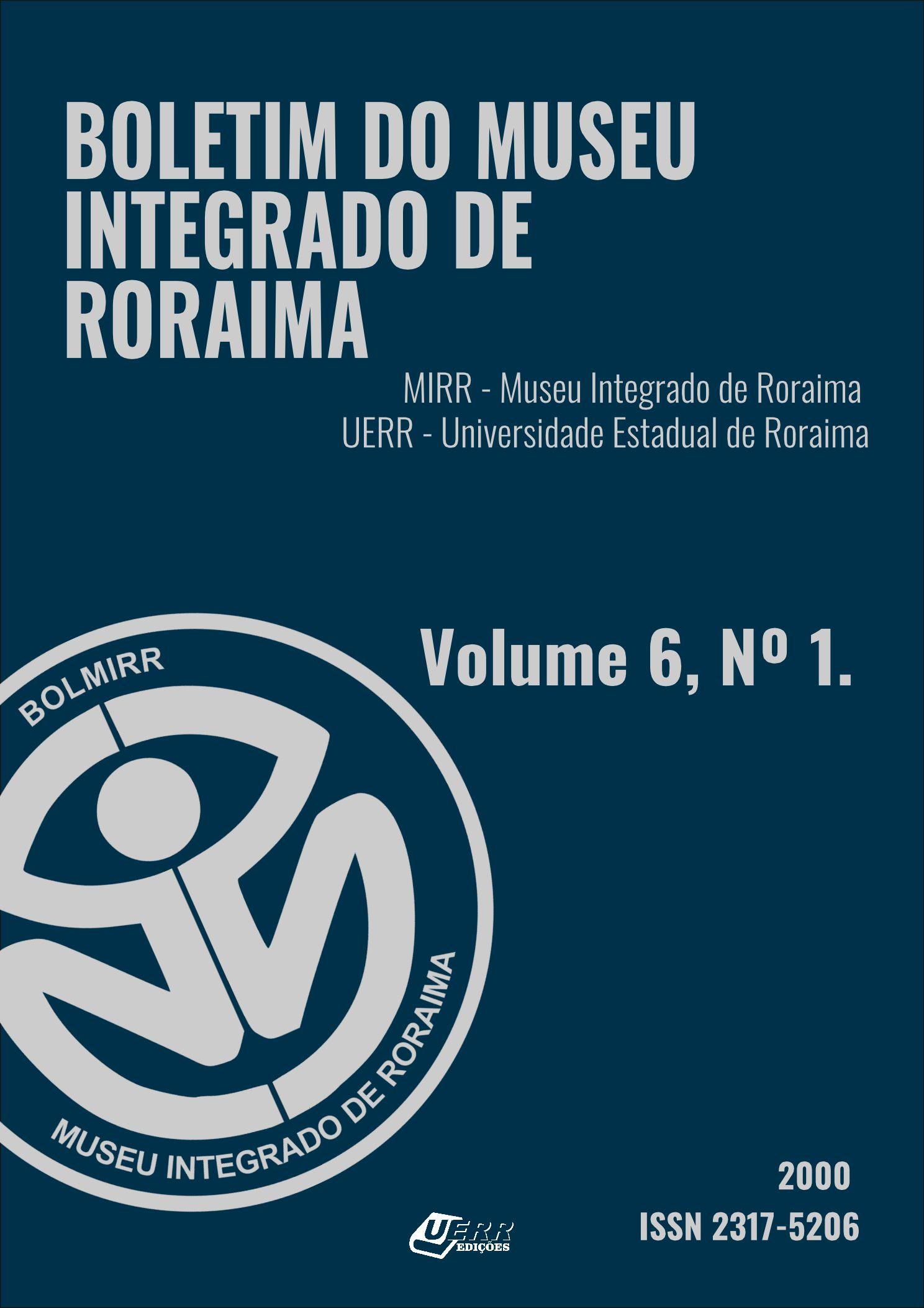 Visualizar v. 6 n. 01 (2000): Boletim do Museu Integrado de Roraima
